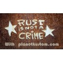 Sticker rust is not a crime star on rust with planet kustom grand 4